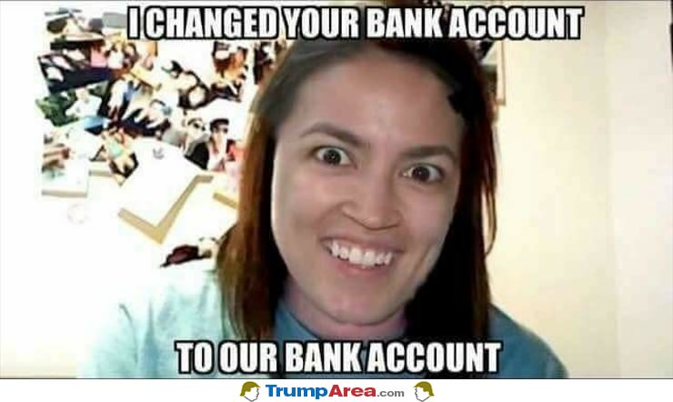 I Changed Your Bank Account