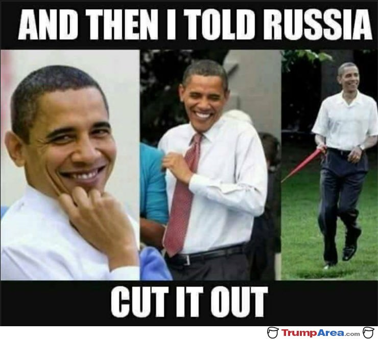 I Told Russia To Cut It Out