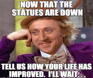 Now That The Statues Are Down